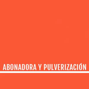 ABONADORA Y PULVERIZACIÓN
