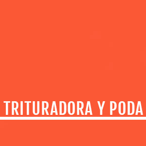 TRITURADORA Y PODA